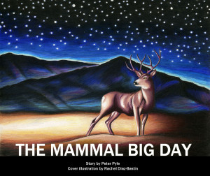 The Mammal Big Day, Story by Peter Pyle, Illustration by Rachel Diaz-Bastin